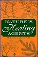 Nature's Healing Agents: The Medicines Of Nature (Or The Natura System