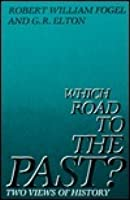 Which Road to the Past? Two Views of History