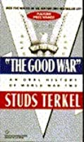 The Good War: Oral History of WWII
