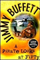 A Pirate Looks At Fifty (Random House Large Print)
