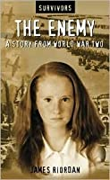 The Enemy: A Story from World War Two