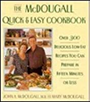 The McDougall Quick and Easy Cookbook: 0over 300 Delicious Low-Fat Recipes You Can Prepare in Fifteen Minutes or Less