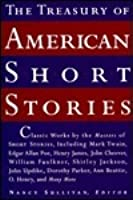 The Treasury of American Short Stories: Classic Works by the Masters