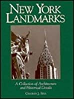 New York Landmarks: A Collection of Architecture and Historical Details
