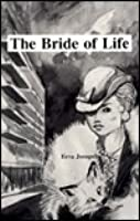 The Bride of Life