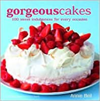 Gorgeous Cakes (100 sweet indulgences for every occasion)