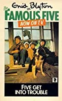 Five Get into Trouble (The Famous Five, #8)