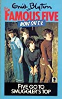 Five Go to Smuggler's Top (The Famous Five, #4)
