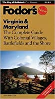 Fodor's Virginia & Maryland, 5th Edition: The Complete Guide with Colonial Villages, Battlefields and the Shore (Fodor's Gold Guides)