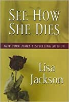 See How She Dies by Lisa Jackson — Reviews, Discussion ...