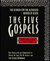 The Five Gospels: What Did Jesus Really Say?