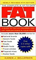 The Complete and Up-To-Date Fat Book (4th Edition): A Guide to the Fat, Calories, and Fat Percentages in Your Food