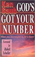 God's Got Your Number: When You Least Expect It, He Is There!