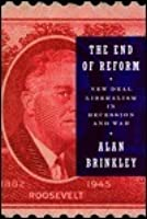 The End of Reform : New Deal Liberalism in Recession and War