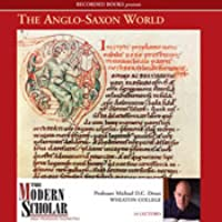 The Anglo-Saxon World (The Modern Scholar)