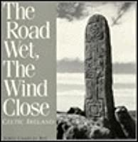 The Road Wet, The Wind Close: Celtic Ireland