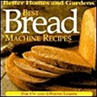 Better Homes And Gardens   Best Bread Machine Recipes
