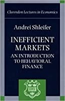 Inefficient Markets ' an Introduction to Behavioral Finance ' (C.L.E.)