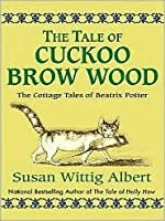 The Tale of Cuckoo Brow Wood (Beatrix Potter Mystery Book 3)