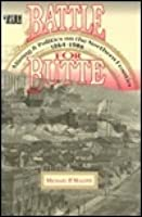 Battle for Butte: Mining and Politics on the Northern Frontier, 1864-1906