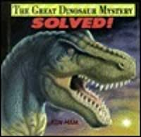 The Great Dinosaur Mystery Solved: Answers from the Bible