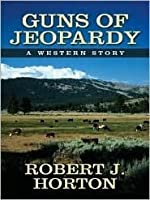 Guns of Jeopardy (Five Star First Edition Westerns)