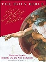 The Holy Bible: Places and Stories from the Old and New Testament