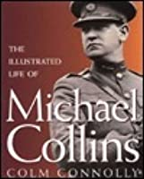 Illustrated Life of Michael Collins