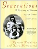 Generations: A Century of Women Speak About Their Lives