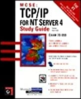 MCSE : TCP/IP for Nt Server 4 Study Guide, 3rd Edition