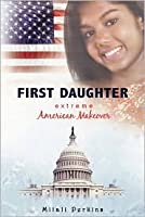 First Daughter: My Extreme American Makeover