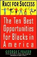 Race for Success: The Ten Best Business Opportunities for Blacks in America