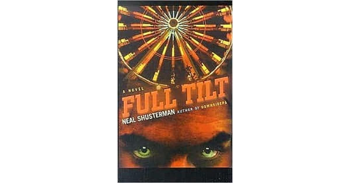 by essay full neal shusterman tilt Full tilt essays: over 180,000 full full access to essays database full tilt by neal shusterman this is about a guy named blake and his brother.