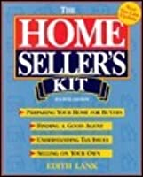 The Homeseller's Kit: Preparing Your Home for Buyers, Finding a Good Agent, Understanding Tax Issues, Selling on Your Own