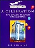 Doctor Who: A Celebration : Two Decades Through Time and Space (Doctor Who (BBC Paperback))