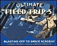 Blasting Off to Space Academy (Ultimate Field Trip, #5)