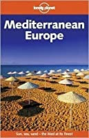 Lonely Planet Mediterranean Europe: Sun, Sea, Sand - The Med at Its Finest