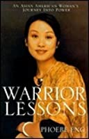 Warrior Lessons: An Asian American Woman's Journey Into Power