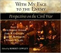With My Face to the Enemy: A Civil War Anthology