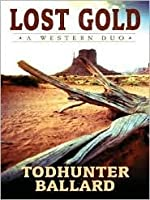 Lost Gold: A Western Duo (Five Star First Edition Westerns)