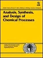 Analysis, Synthesis, And Design Of Chemical Processes