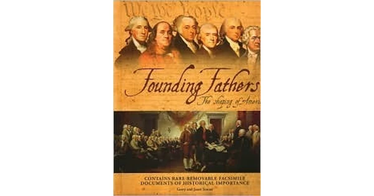 founding fathers book report The founding fathers on jesus, christianity and the bible a few declarations of founding fathers and early statesmen on jesus, christianity, and the bible  whatsoever things are just, whatsoever things are pure, whatsoever things are lovely, whatsoever things are of good report, if there be any virtue, and if there be any praise,.