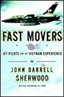 Fast Movers: Jet Pilots and the Vietnam Experience