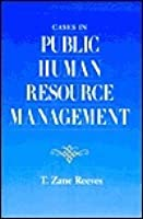 Cases in Public Human Resource Management