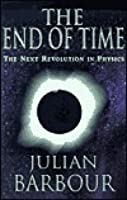 The End of Time: The Next Revolution in Physics