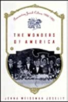 The Wonders of America: Reinventing Jewish Culture 1880-1950
