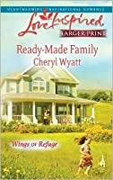 Ready-Made Family (Wings of Refuge, #3) (Love Inspired, #490)