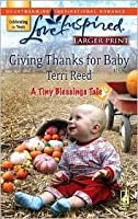 Giving Thanks for Baby (A Tiny Blessings Tale #5) (Larger Print Love Inspired #420)