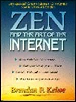 Zen and the Art of the Internet: A Beginner's Guide (Innovative Technology)