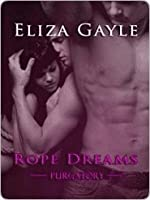 Rope Dreams (Purgatory, #1)